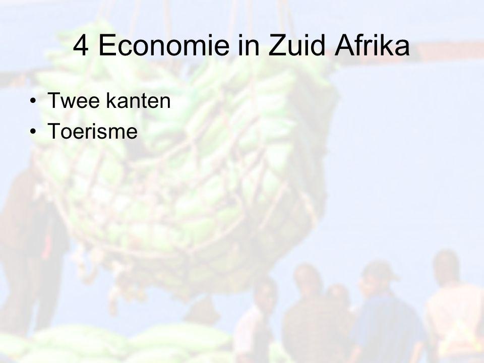 4 Economie in Zuid Afrika Twee kanten Toerisme