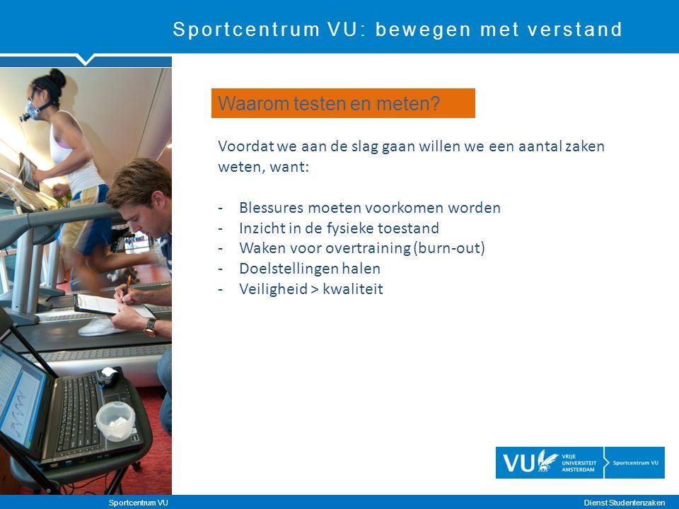 Sportcentrum VU: bewegen met verstand Welke testen en metingen We meten o.a.