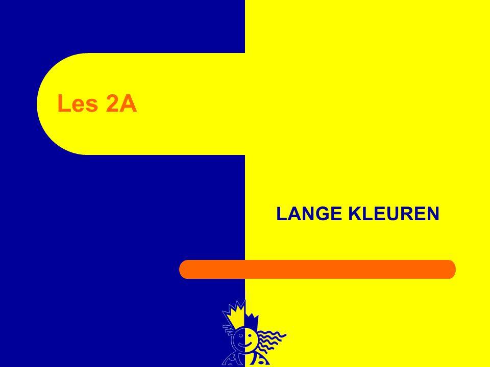 LANGE KLEUREN Les 2A