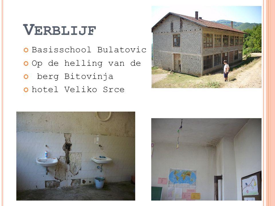 V ERBLIJF Basisschool Bulatovic Op de helling van de berg Bitovinja hotel Veliko Srce