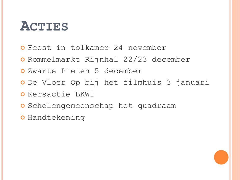 A CTIES Feest in tolkamer 24 november Rommelmarkt Rijnhal 22/23 december Zwarte Pieten 5 december De Vloer Op bij het filmhuis 3 januari Kersactie BKWI Scholengemeenschap het quadraam Handtekening