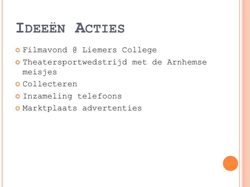 I DEEËN A CTIES Filmavond @ Liemers College Theatersportwedstrijd met de Arnhemse meisjes Collecteren Inzameling telefoons Marktplaats advertenties