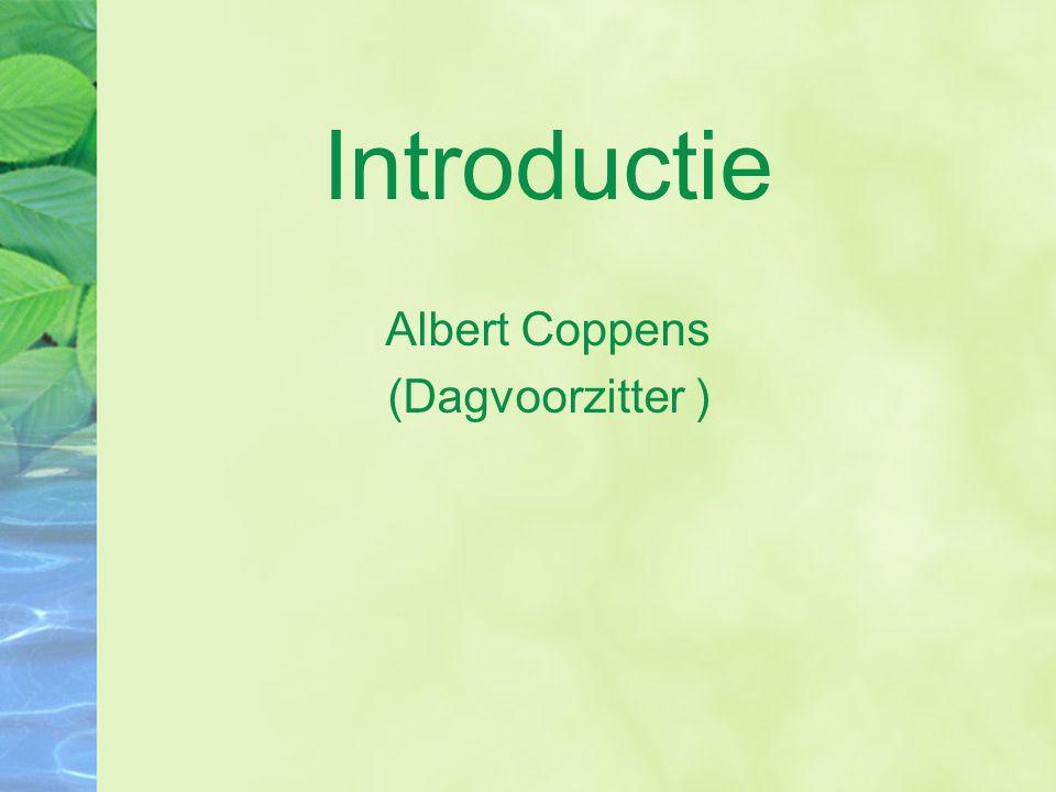Introductie Albert Coppens (Dagvoorzitter )