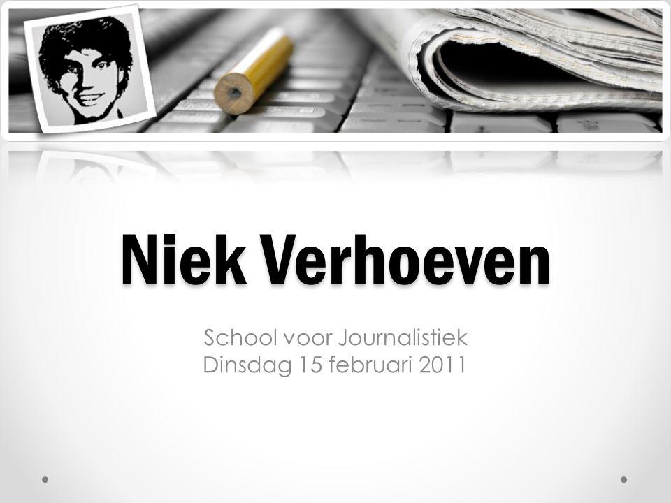 Niek Verhoeven School voor Journalistiek Dinsdag 15 februari 2011