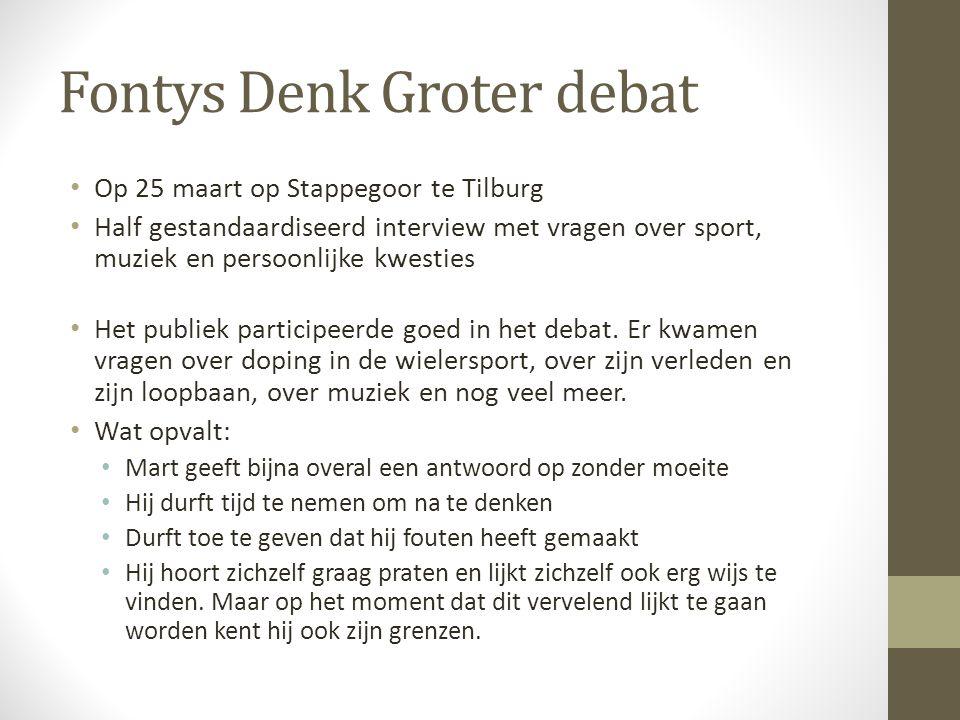 Fontys Denk Groter debat Op 25 maart op Stappegoor te Tilburg Half gestandaardiseerd interview met vragen over sport, muziek en persoonlijke kwesties