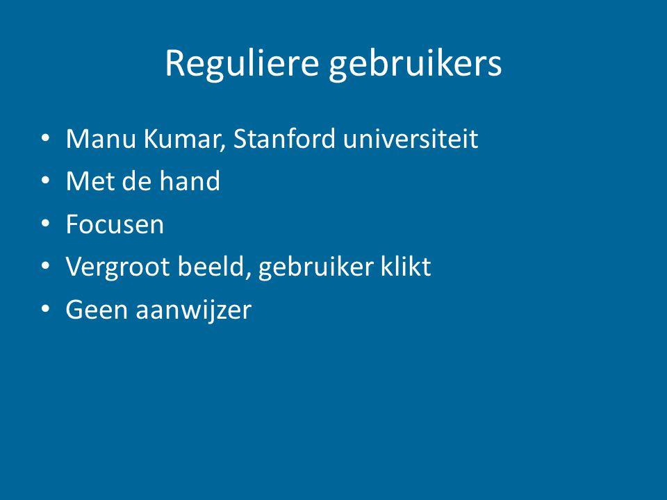 Reguliere gebruikers Manu Kumar, Stanford universiteit Met de hand Focusen Vergroot beeld, gebruiker klikt Geen aanwijzer