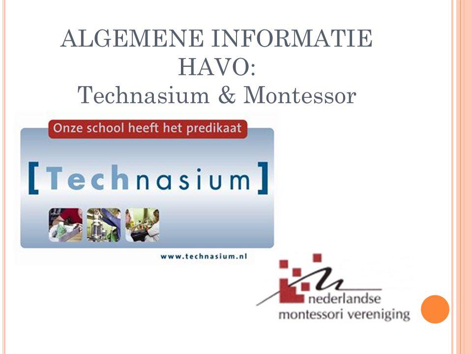 ALGEMENE INFORMATIE HAVO: Technasium & Montessor