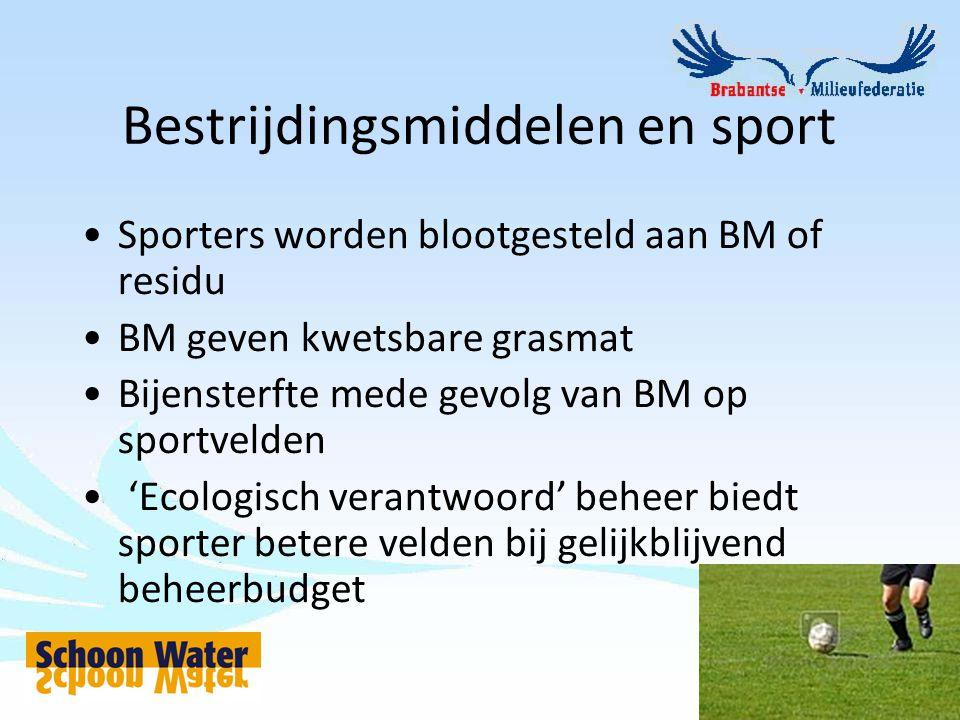 Bestrijdingsmiddelen en sport Sporters worden blootgesteld aan BM of residu BM geven kwetsbare grasmat Bijensterfte mede gevolg van BM op sportvelden