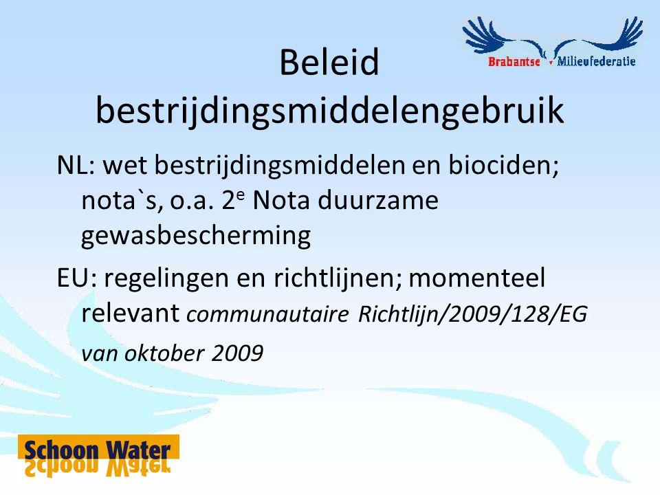 Beleid bestrijdingsmiddelengebruik NL: wet bestrijdingsmiddelen en biociden; nota`s, o.a. 2 e Nota duurzame gewasbescherming EU: regelingen en richtli