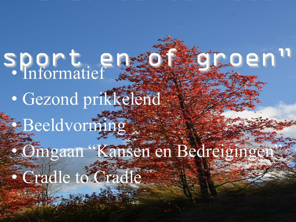 """Informatief Gezond prikkelend Beeldvorming Omgaan """"Kansen en Bedreigingen"""" Cradle to Cradle """" 5(0) tinten""""Golf sport en of groen"""""""