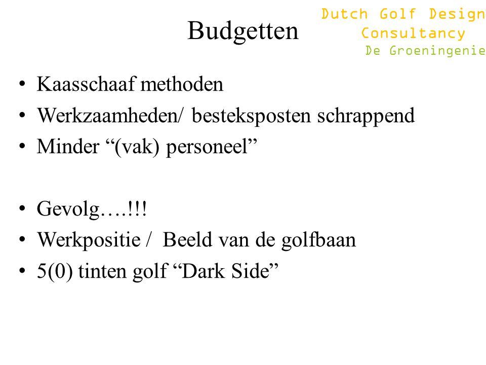 """Budgetten Kaasschaaf methoden Werkzaamheden/ besteksposten schrappend Minder """"(vak) personeel"""" Gevolg….!!! Werkpositie / Beeld van de golfbaan 5(0) ti"""