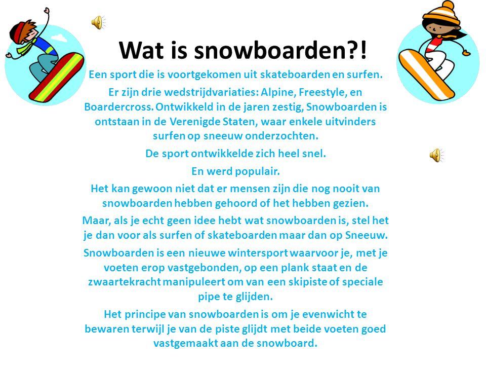 Mijn presentatie gaat over snowboarden Op de volgende pagina's zie je allerlei dingen over snowboarden