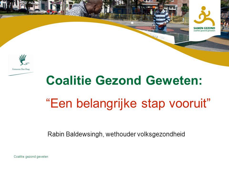 Coalitie gezond geweten 1.Waar staat de coalitie in Den Haag.