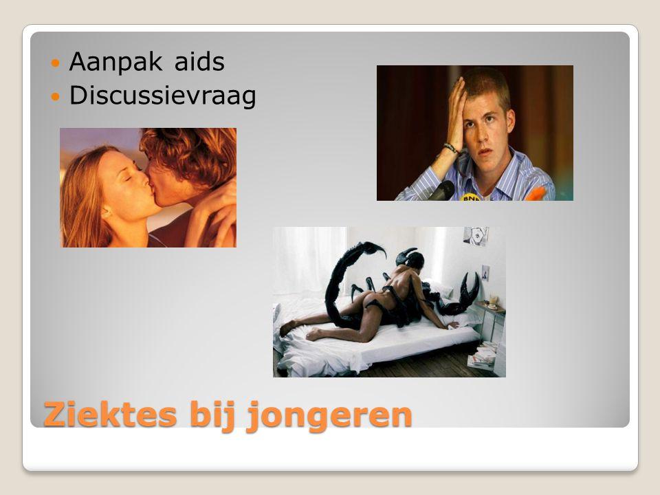Ziektes bij jongeren Aanpak aids Discussievraag