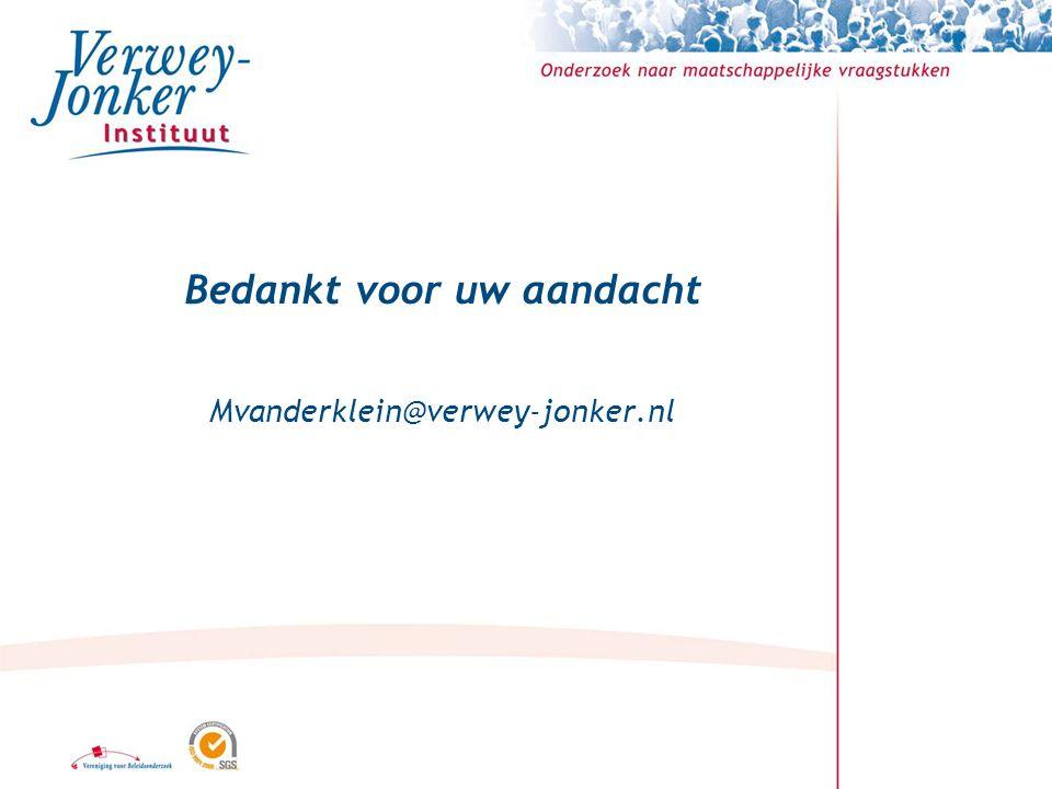 Bedankt voor uw aandacht Mvanderklein@verwey-jonker.nl