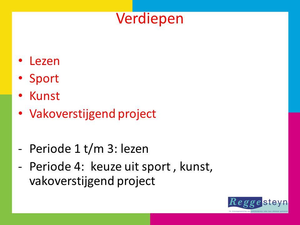 Verdiepen Lezen Sport Kunst Vakoverstijgend project -Periode 1 t/m 3: lezen -Periode 4: keuze uit sport, kunst, vakoverstijgend project