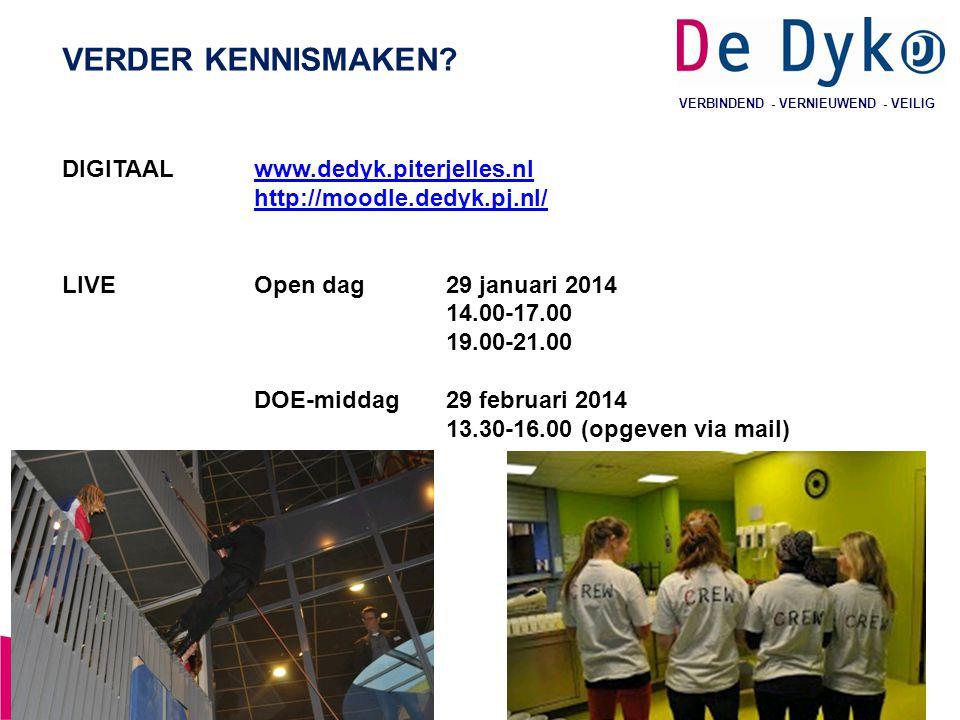 11 VERBINDEND - VERNIEUWEND - VEILIG DIGITAALwww.dedyk.piterjelles.nlwww.dedyk.piterjelles.nl http://moodle.dedyk.pj.nl/ LIVEOpen dag29 januari 2014 1