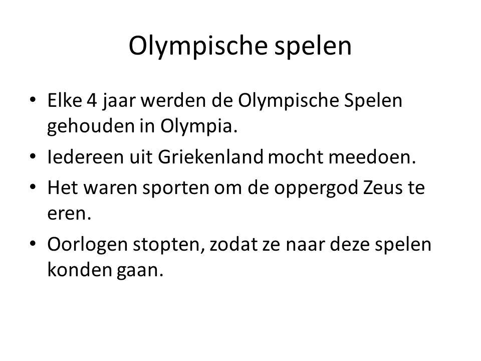 Olympische spelen Elke 4 jaar werden de Olympische Spelen gehouden in Olympia. Iedereen uit Griekenland mocht meedoen. Het waren sporten om de oppergo
