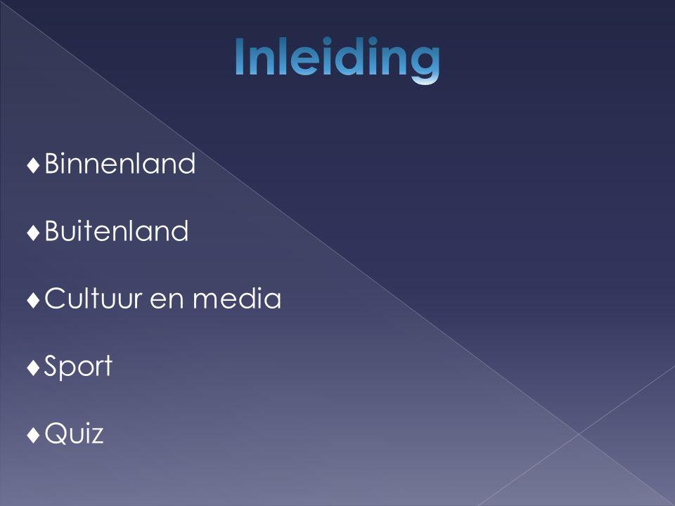 Binnenland  Buitenland  Cultuur en media  Sport  Quiz