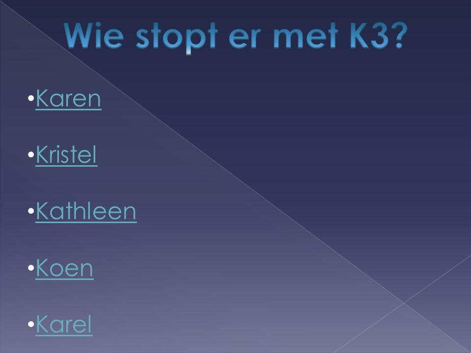 Karen Kristel Kathleen Koen Karel