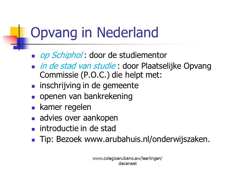 Opvang in Nederland op Schiphol : door de studiementor in de stad van studie : door Plaatselijke Opvang Commissie (P.O.C.) die helpt met: inschrijving