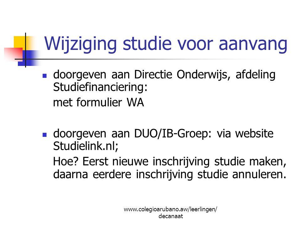 Wijziging studie voor aanvang doorgeven aan Directie Onderwijs, afdeling Studiefinanciering: met formulier WA doorgeven aan DUO/IB-Groep: via website