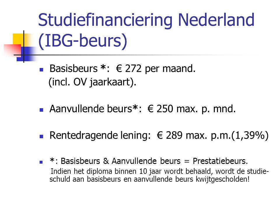 Studiefinanciering Nederland (IBG-beurs) Basisbeurs *: € 272 per maand. (incl. OV jaarkaart). Aanvullende beurs*: € 250 max. p. mnd. Rentedragende len