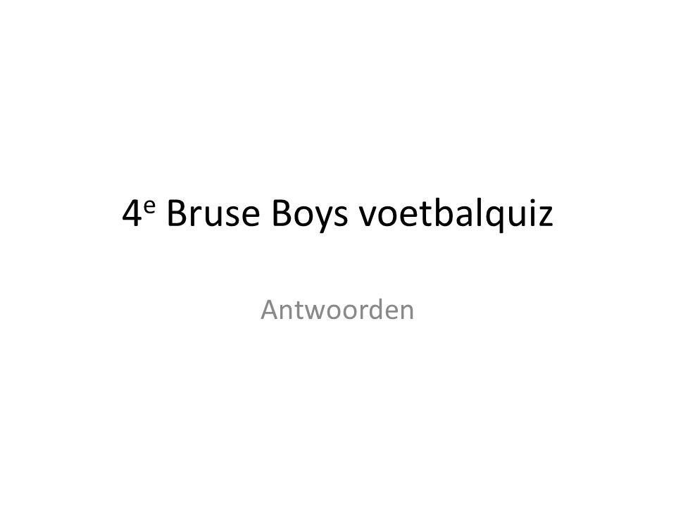 4 e Bruse Boys voetbalquiz Antwoorden