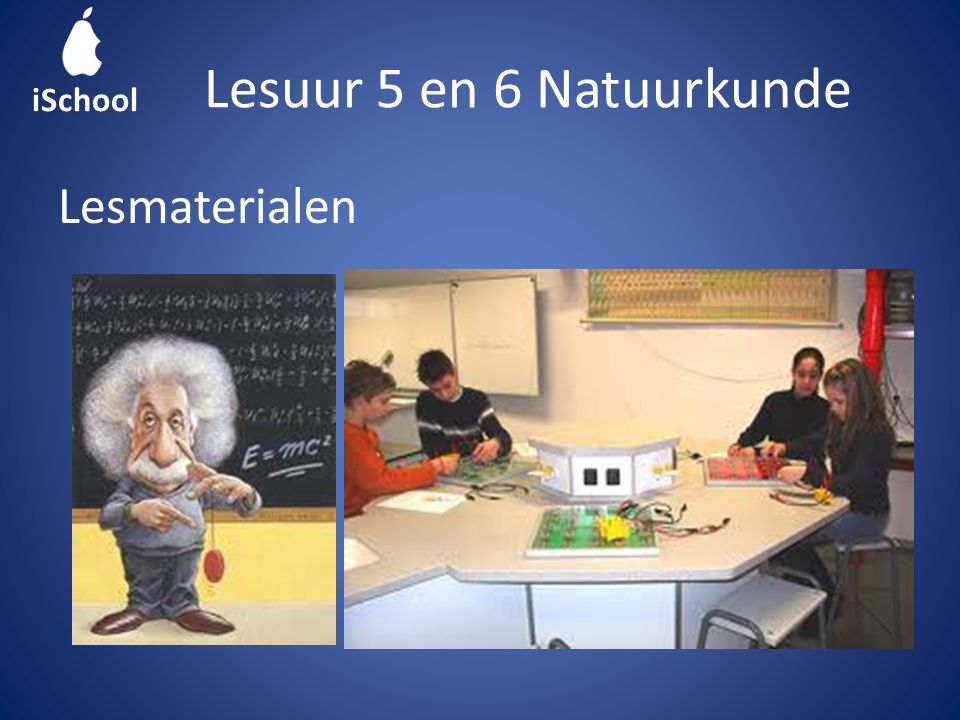 Lesmaterialen Lesuur 5 en 6 Natuurkunde iSchool