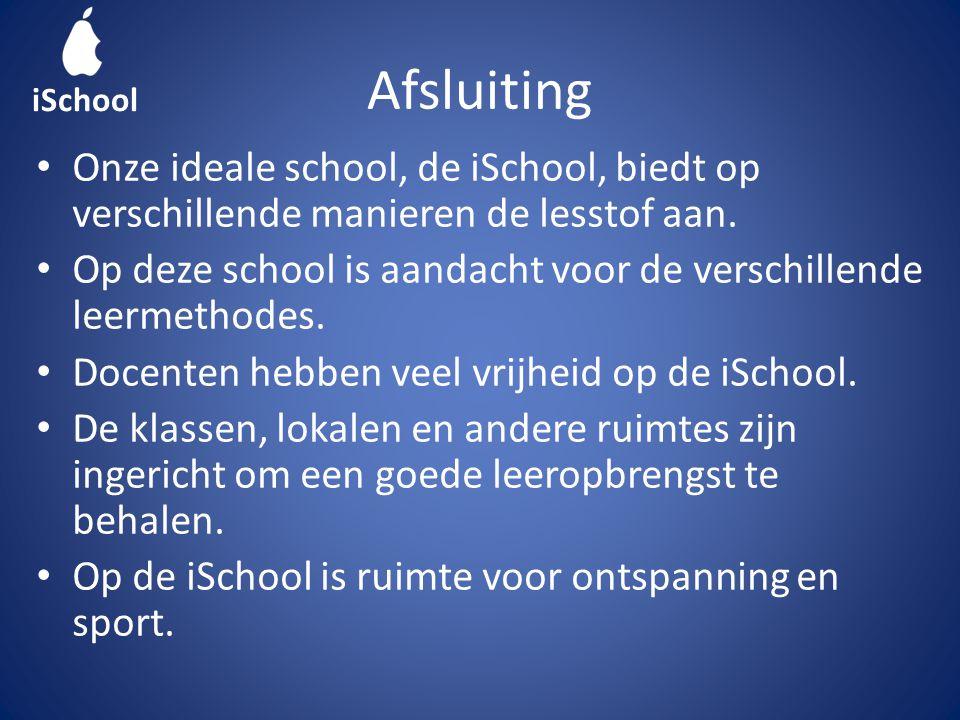 Afsluiting Onze ideale school, de iSchool, biedt op verschillende manieren de lesstof aan.