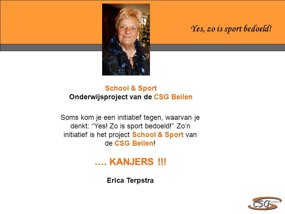 School & Sport Onderwijsproject van de CSG Beilen Soms kom je een initiatief tegen, waarvan je denkt: Yes.