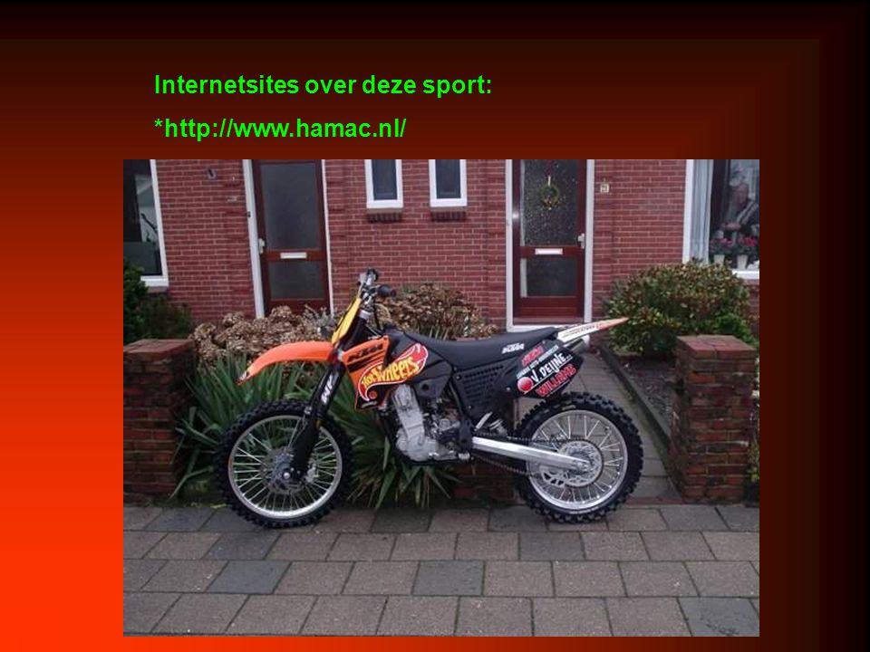 Internetsites over deze sport: *http://www.hamac.nl/ Kijk naar de antwoorden van vraag 11 Voeg hier foto's of plaatjes in