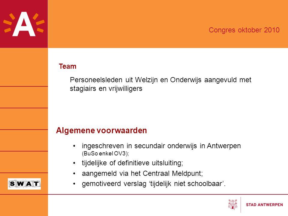 Algemene voorwaarden ingeschreven in secundair onderwijs in Antwerpen (BuSo enkel OV3); tijdelijke of definitieve uitsluiting; aangemeld via het Centraal Meldpunt; gemotiveerd verslag 'tijdelijk niet schoolbaar'.