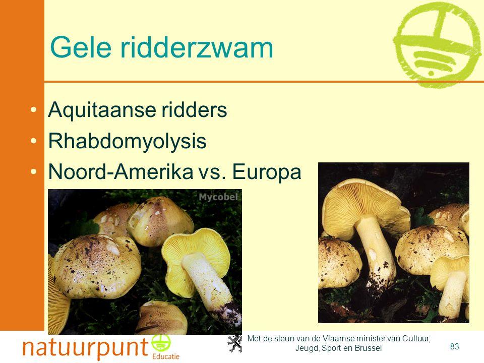 Met de steun van de Vlaamse minister van Cultuur, Jeugd, Sport en Brussel 83 Gele ridderzwam Aquitaanse ridders Rhabdomyolysis Noord-Amerika vs.