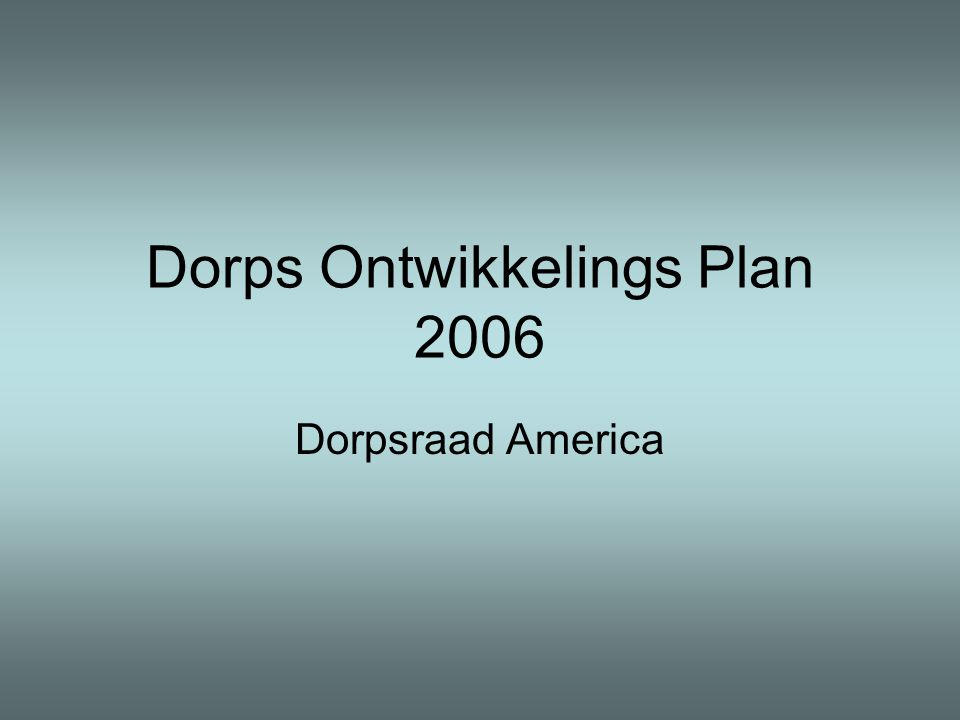 Dorps Ontwikkelings Plan 2006 Dorpsraad America