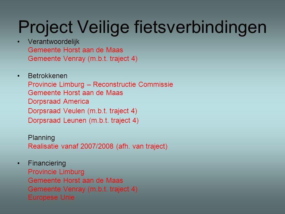Project Veilige fietsverbindingen Verantwoordelijk Gemeente Horst aan de Maas Gemeente Venray (m.b.t.