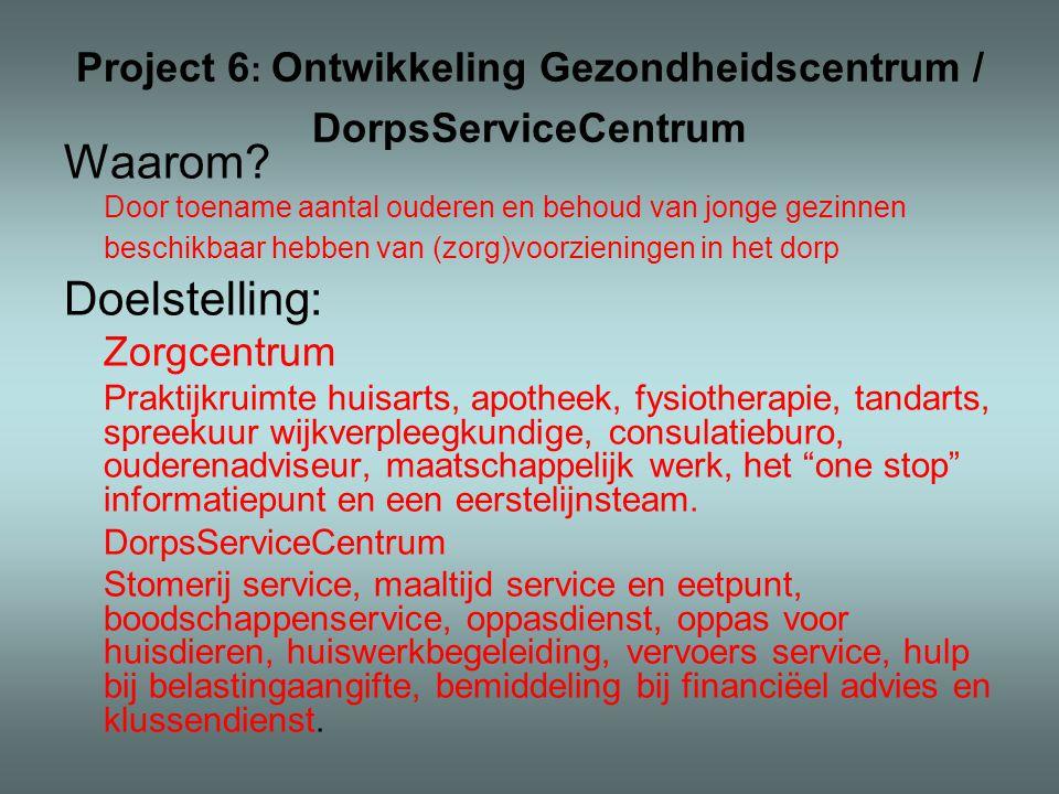 Project 6 : Ontwikkeling Gezondheidscentrum / DorpsServiceCentrum Waarom.