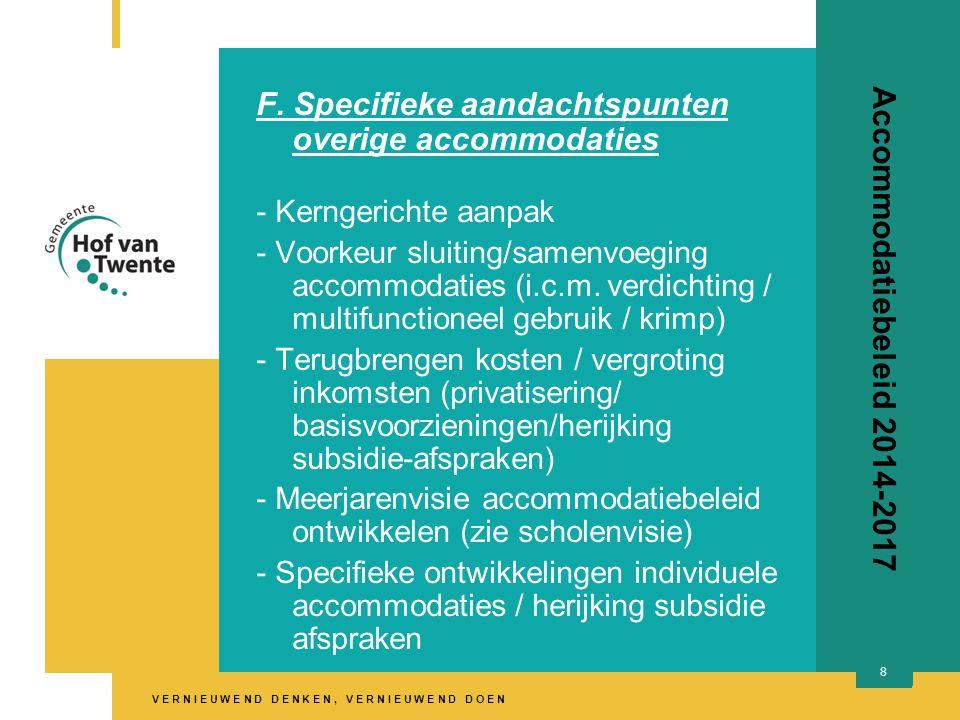 V E R N I E U W E N D D E N K E N, V E R N I E U W E N D D O E N Accommodatiebeleid 2014-2017 F. Specifieke aandachtspunten overige accommodaties - Ke
