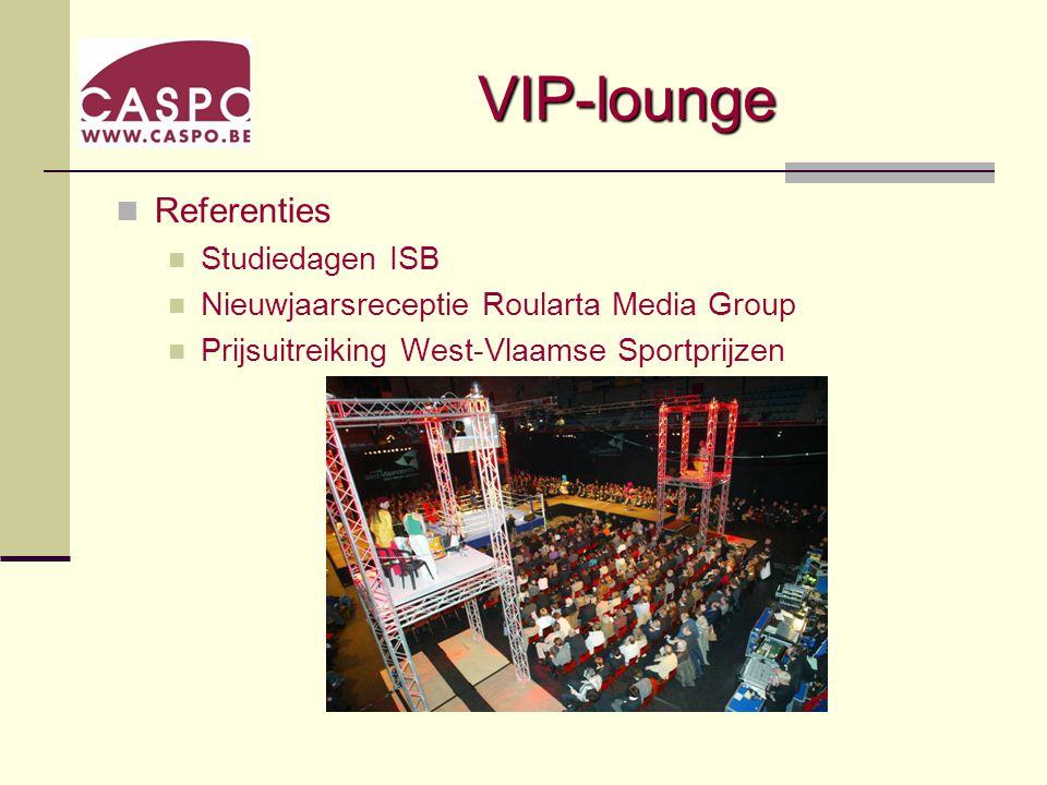 VIP-lounge Referenties Studiedagen ISB Nieuwjaarsreceptie Roularta Media Group Prijsuitreiking West-Vlaamse Sportprijzen
