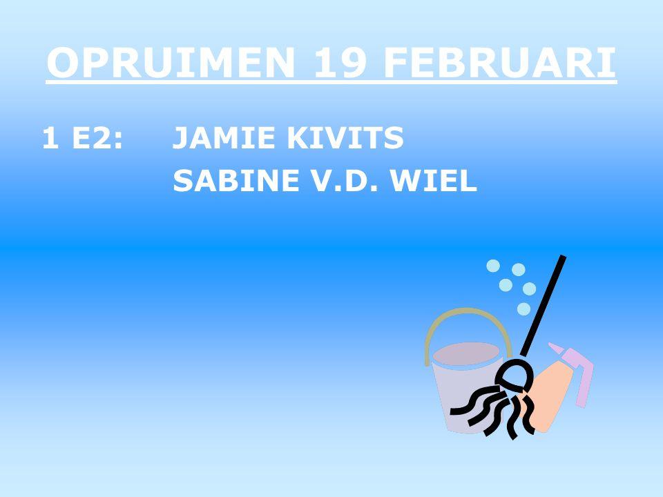 OPRUIMEN 19 FEBRUARI 1 E2: JAMIE KIVITS SABINE V.D. WIEL