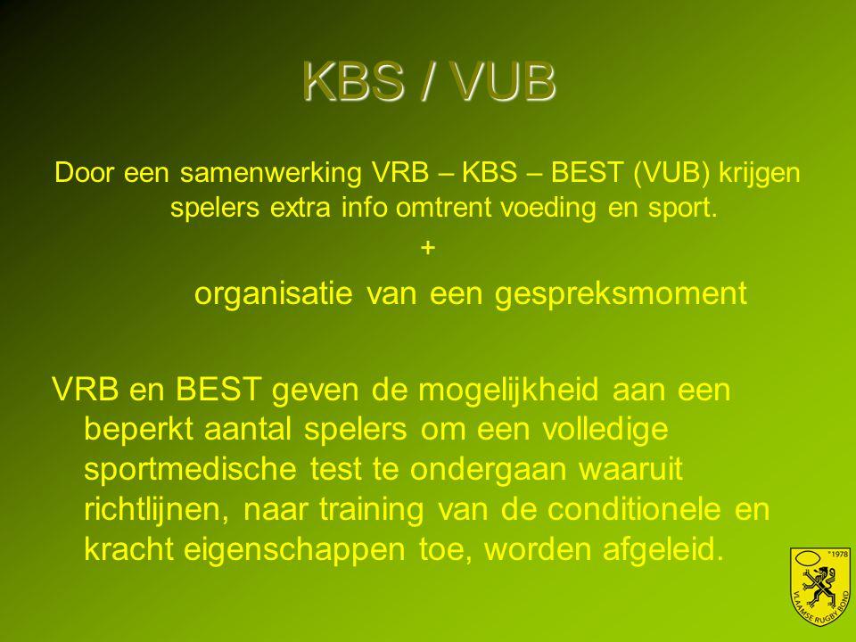 KBS / VUB Door een samenwerking VRB – KBS – BEST (VUB) krijgen spelers extra info omtrent voeding en sport.