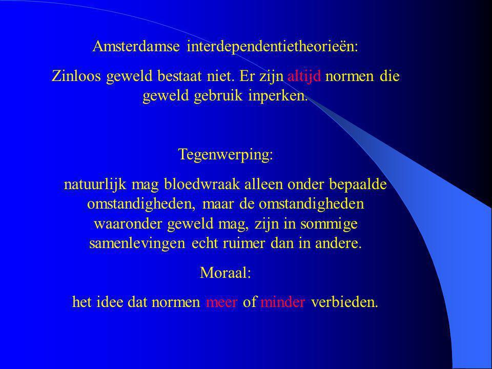 Amsterdamse interdependentietheorieën: Zinloos geweld bestaat niet.