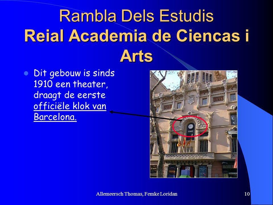Allemeersch Thomas, Femke Loridan10 Rambla Dels Estudis Reial Academia de Ciencas i Arts Dit gebouw is sinds 1910 een theater, draagt de eerste offici