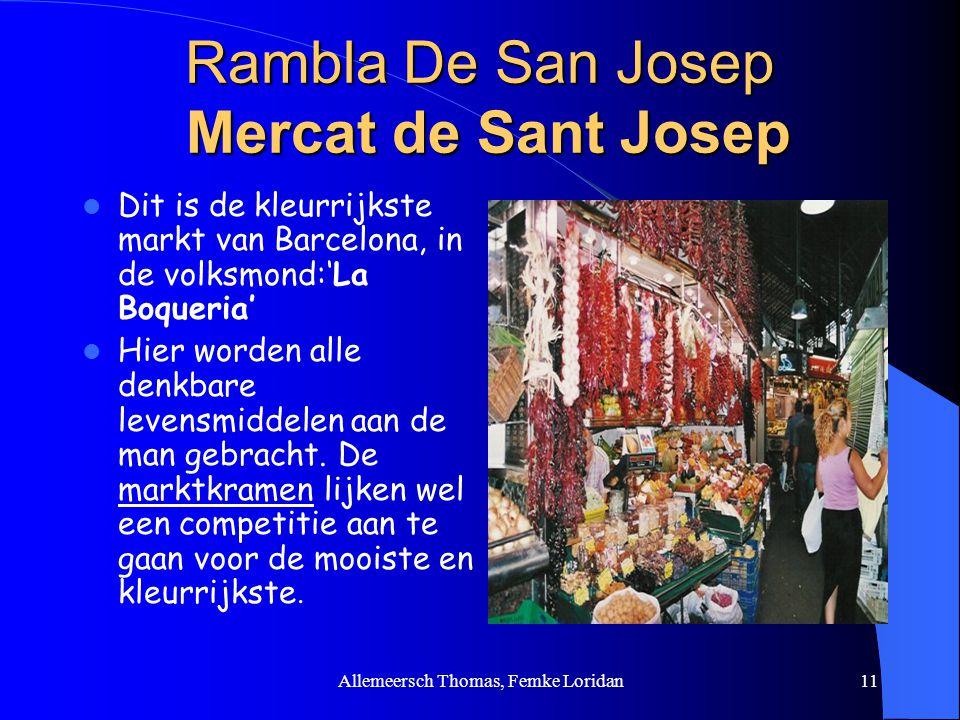 Allemeersch Thomas, Femke Loridan11 Rambla De San Josep Mercat de Sant Josep Dit is de kleurrijkste markt van Barcelona, in de volksmond:'La Boqueria'