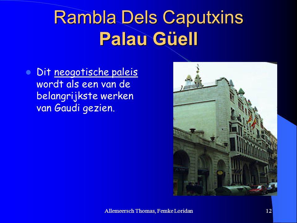 Allemeersch Thomas, Femke Loridan12 Rambla Dels Caputxins Palau Güell Dit neogotische paleis wordt als een van de belangrijkste werken van Gaudi gezie
