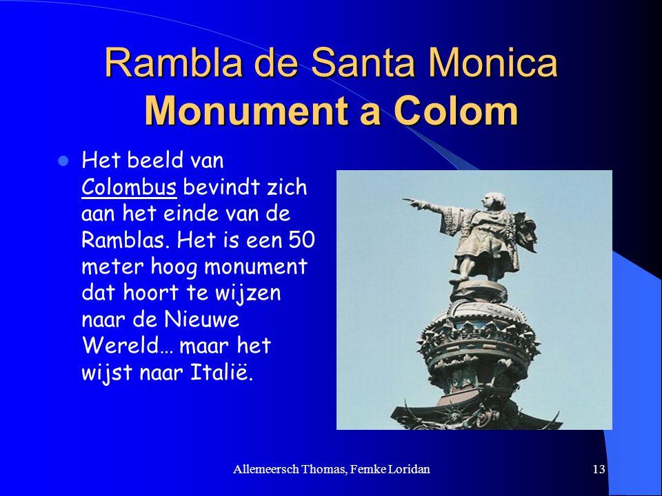 Allemeersch Thomas, Femke Loridan13 Rambla de Santa Monica Monument a Colom Het beeld van Colombus bevindt zich aan het einde van de Ramblas. Het is e