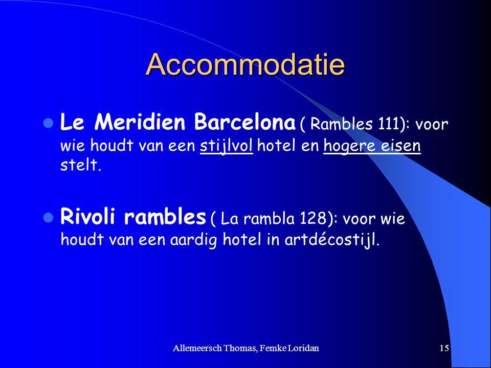 Allemeersch Thomas, Femke Loridan15 Accommodatie Le Meridien Barcelona ( Rambles 111): voor wie houdt van een stijlvol hotel en hogere eisen stelt. Ri