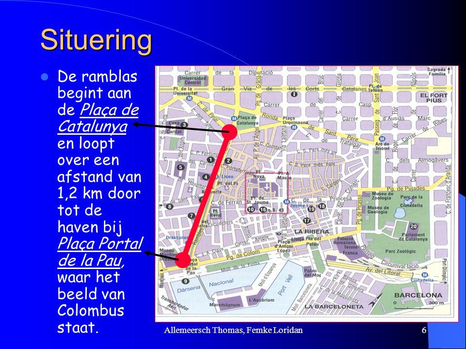 Allemeersch Thomas, Femke Loridan6 Situering De ramblas begint aan de Plaça de Catalunya en loopt over een afstand van 1,2 km door tot de haven bij Pl