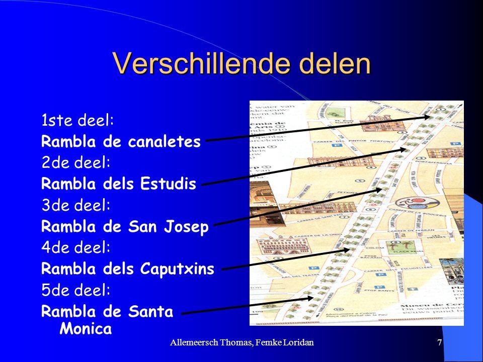 Allemeersch Thomas, Femke Loridan7 Verschillende delen 1ste deel: Rambla de canaletes 2de deel: Rambla dels Estudis 3de deel: Rambla de San Josep 4de
