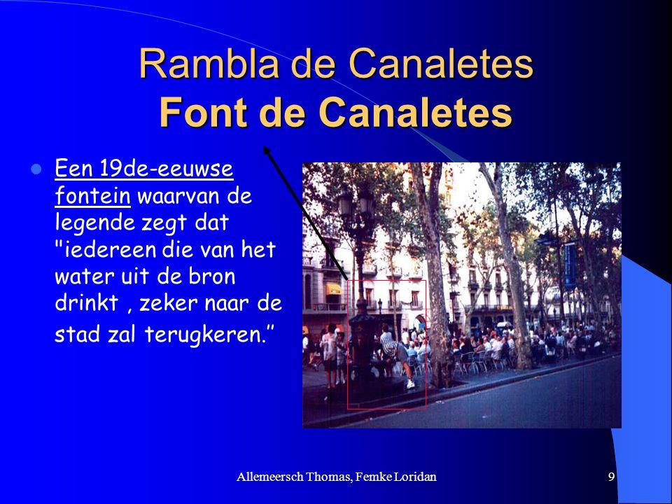 Allemeersch Thomas, Femke Loridan9 Rambla de Canaletes Font de Canaletes Een 19de-eeuwse fontein waarvan de legende zegt dat